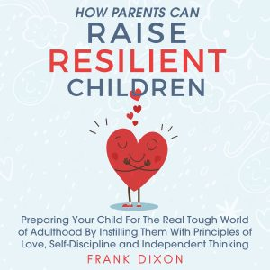How Parents Can Raise Resilient Children ACX 300x300 - Media Group